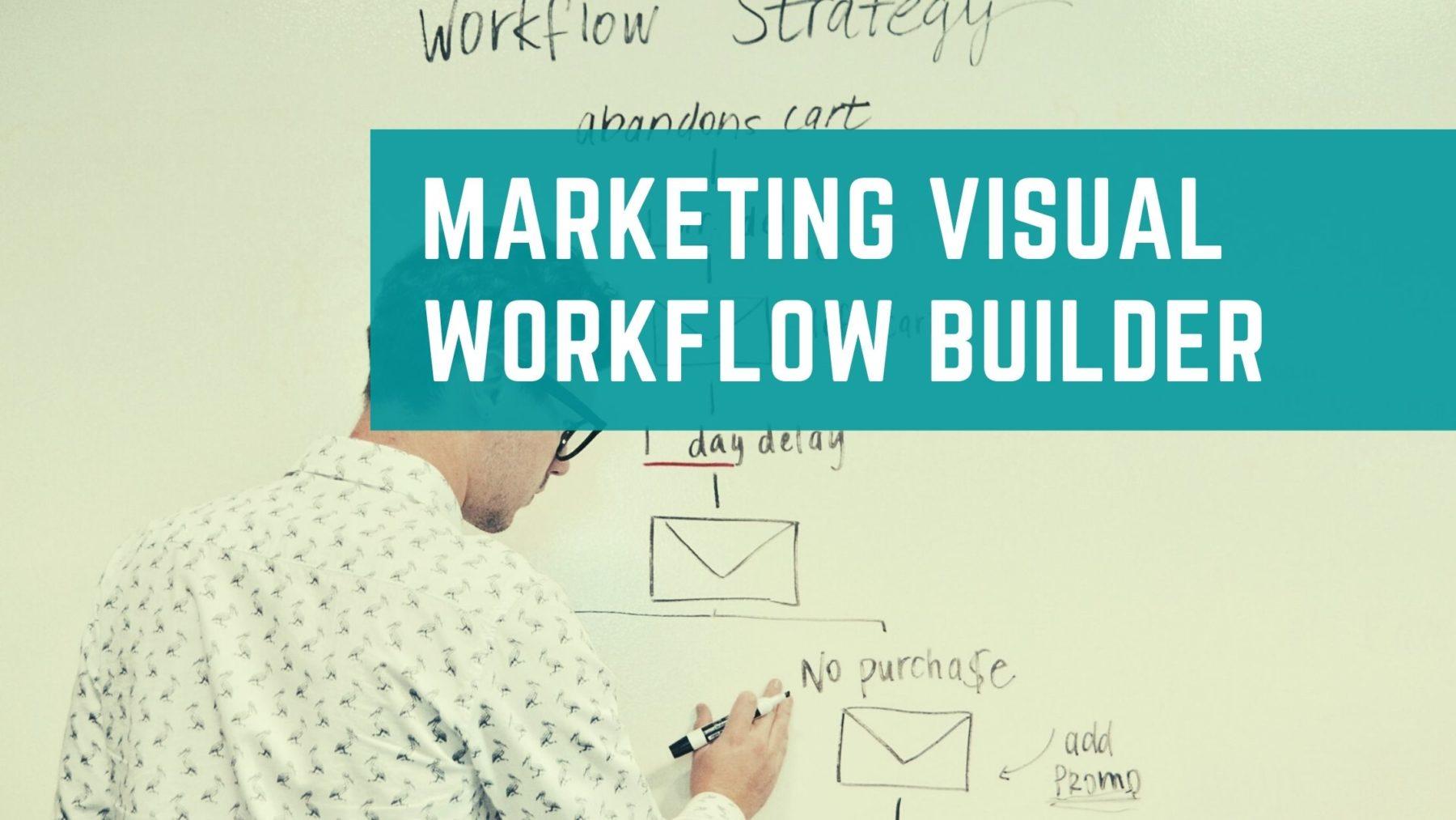 Marketing Visual Workflow Builder