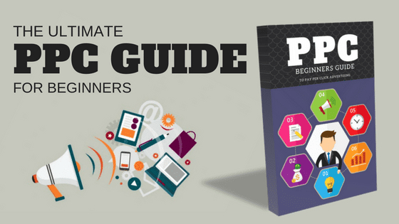PPC Guidde for 2021 -Pay Per Click Advertising